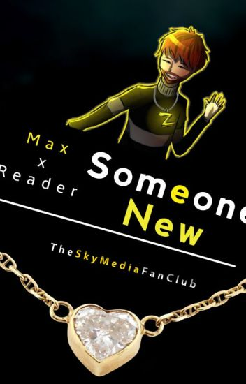 .:.Someone New.:. {Max X Reader}