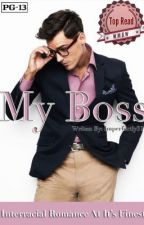 My Boss (#Wattys2016) by imperfectly31