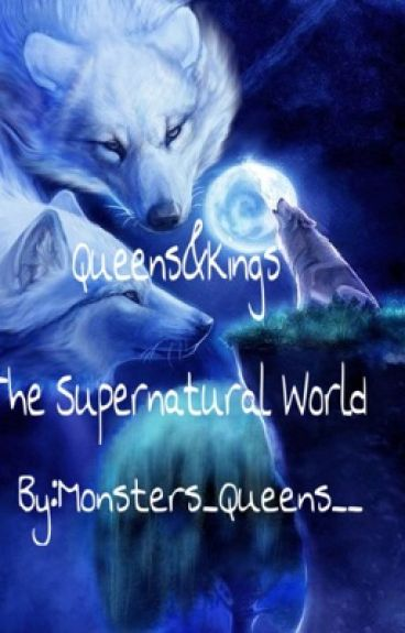 Queens&Kings : The Supernatural World [IN REVISIONE]