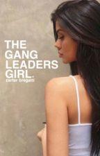 The Gangleader's Girl by CarterBregatti