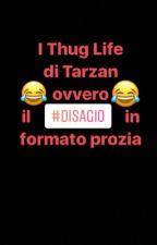 I THUG LIFE DI TARZAN - Il #disagio in formato prozia  by Clockie_24