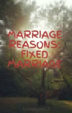 MARRIAGE REASONS: FIXED MARRIAGE by icekurum13