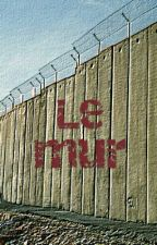 Le Mur by chuwani