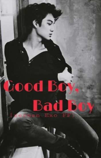 Good Boy, Bad Boy [german Exo ff] [Pausiert]