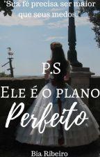 P.S Ele é o plano perfeito by Biiaaa_