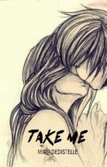 ● Take me ●