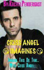 CRISS ANGEL IMAGINE by RachelPendergast