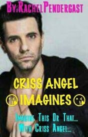 CRISS ANGEL IMAGINE by RachelPendergast