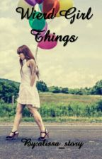 Wierd Girl Things by Kandora