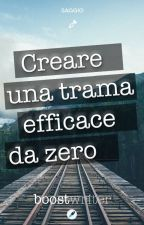Creare una trama efficace da zero - [5/6] by boostwriter