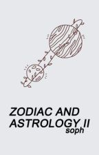 ZODIAC AND ASTROLOGY II by romnticpoetry