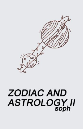 ZODIAC AND ASTROLOGY II