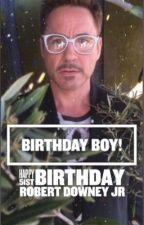 Birthday Boy! (A Robert Downey Jr fanfic) by sophie689
