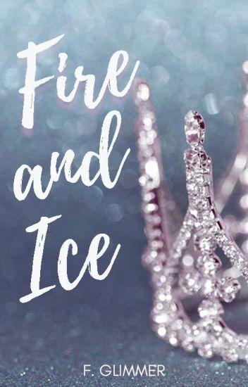 Fire and Ice .ƒĢ. (Hiatus)