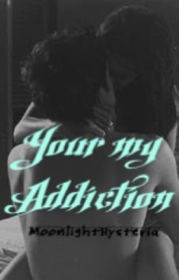 You're My Addiction