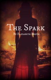 The Spark by oxxlizzyxxo