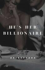 He's Her Billionaire by ariesstarz