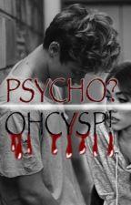 Psycho? Psycho! by notyoursx