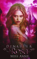 Dinastía Rosa by AnneFrayon97