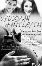 UYUZDAN HAMİLEYİM |DÜZENLENİYOR| by DMERYEMT