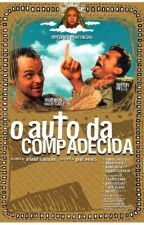O AUTO DA COMPADECIDA by JeffersonMac