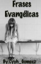 ❤ Frases Evangélicas ❤ by Cyyh_Gomeez