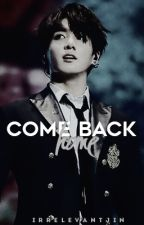 Come back home; Jungkook  by IrrelevantJin