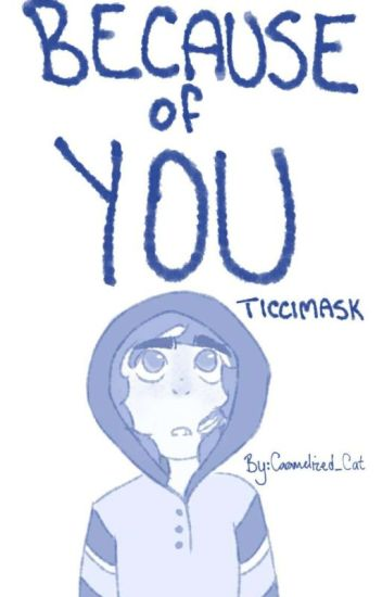 Because of You (TicciMask)