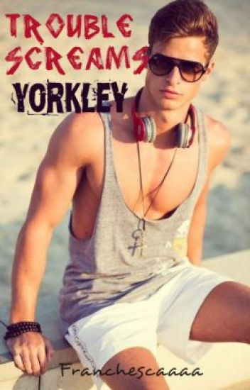 Trouble Screams Yorkley