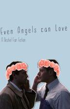 Even Angels can Love                  (A Destiel Fan Fiction) by e-r-r-o-r-e-r-r-o-r