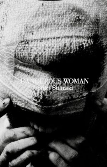 Dangerous Woman ➳ Stiles Stilinski