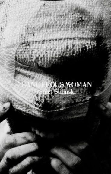 Dangerous Woman ➳ Stiles Stilinski [HIATUS]