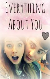 Everything About You - Zalfie Fan Fiction by BoredStories