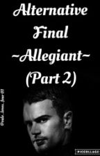 Alternative Final ALLEGIANT (Part 2) by vale_loves_four01