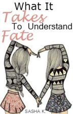 What It Takes To Understand Fate by SashysWonderland
