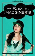 ➳  Somos Imadginer's ; m.b by madisonxsbae