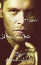 O amor vampiro Klaus e Bella by dramione123forevers