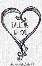 Falling For You (A One Direction Fan Fiction) by FiveBritishLads1D
