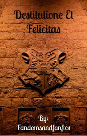 Destitutione Et Felicitas by Fandomsandfanfics