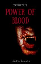 Turner's - Power of blood by icedrama