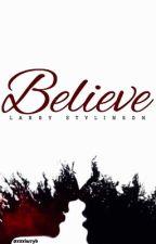 Believe  | L.S _متوقفة مؤقتًا_ by xxxlarryb
