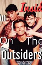 An Inside On the Outsiders by wrtingforever1