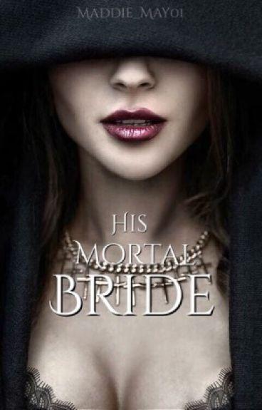 His Mortal Bride by Maddie_May01