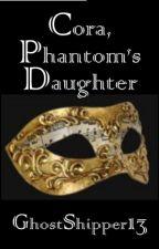 Cora, Phantom's Daughter by GhostShipper13