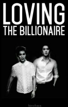 Loving The Billionaire (COMPLETED) by kimchana