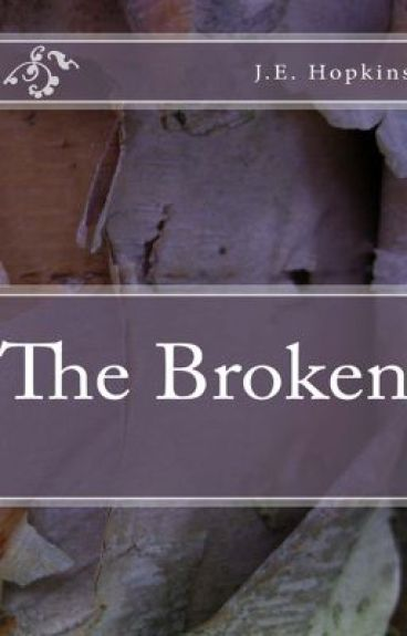 The Broken by JEHopkins