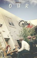 Our Coffee Shop [B.A.P fanfic] by _bymjup