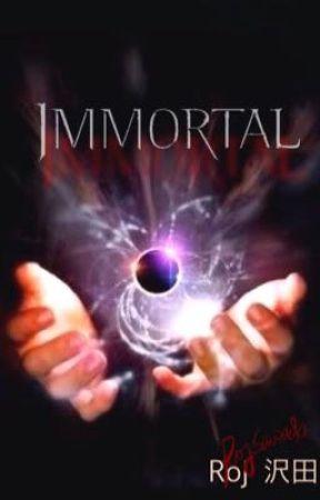 iMmortal (on hold) by rojsawada
