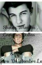 """Cameron Dallas , Shawn Mendes Y Tu """"Vampiro Vs Hombre Lobo"""" by saradirectioner47ml"""