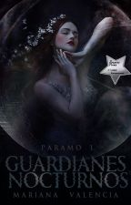 Guardianes Nocturnos #ProyectoParanormal by MariHerondale28
